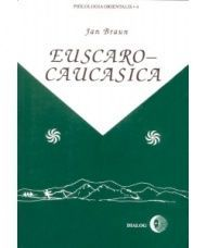 Euscaro-Caucasica Historical and Comparative Studies on Kartvelian and Basque