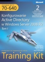 Egzamin MCTS 70-640: Konfigurowanie Active Directory w Windows Server 2008 R2 Training Kit, wyd. II. Tom 1, 2