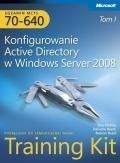 Egzamin MCTS 70-640: Konfigurowanie Active Directory w Windows Server 2008 Training Kit. T. I i II