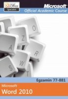 Microsoft Office Word 2010: Egzamin 77-881 Microsoft Official Academic Course