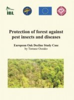 Protection of forest against pest insects and diseases. European oak decline study case